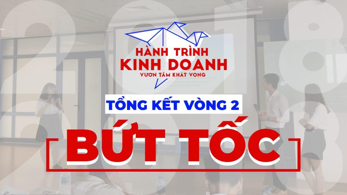 """""""HÀNH TRÌNH KINH DOANH"""" TỔNG KẾT VÒNG 2: BỨT TỐC"""