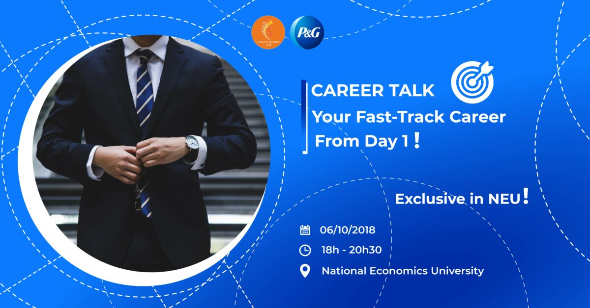BẠN CÓ HẸN CÙNG CAREER TALK: YOUR FAST-TRACK CAREER FROM DAY 1!