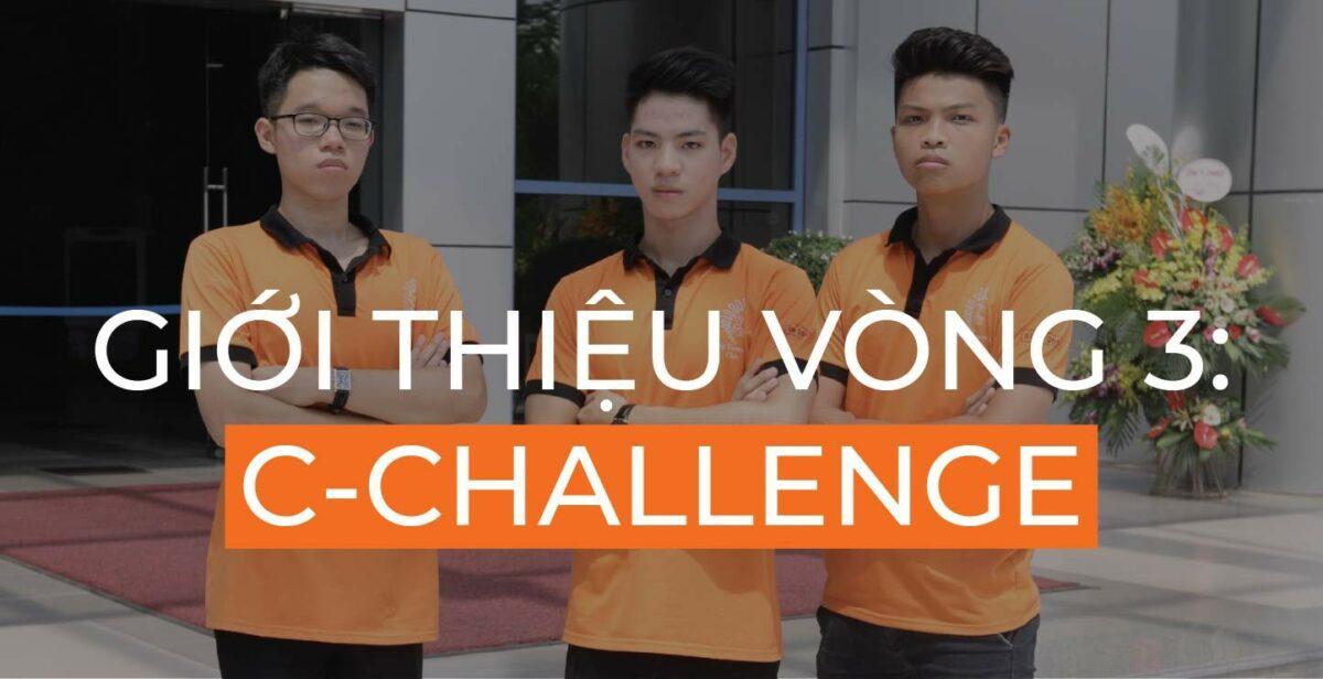 GIỚI THIỆU VÒNG 3: C-CHALLENGE