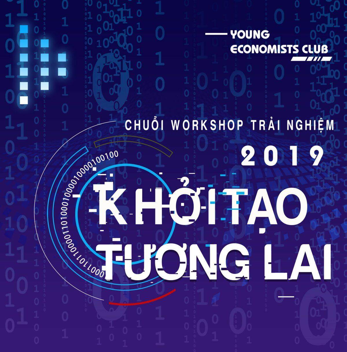 CHUỖI WORKSHOP TRẢI NGHIỆM 2019: KHỞI TẠO TƯƠNG LAI