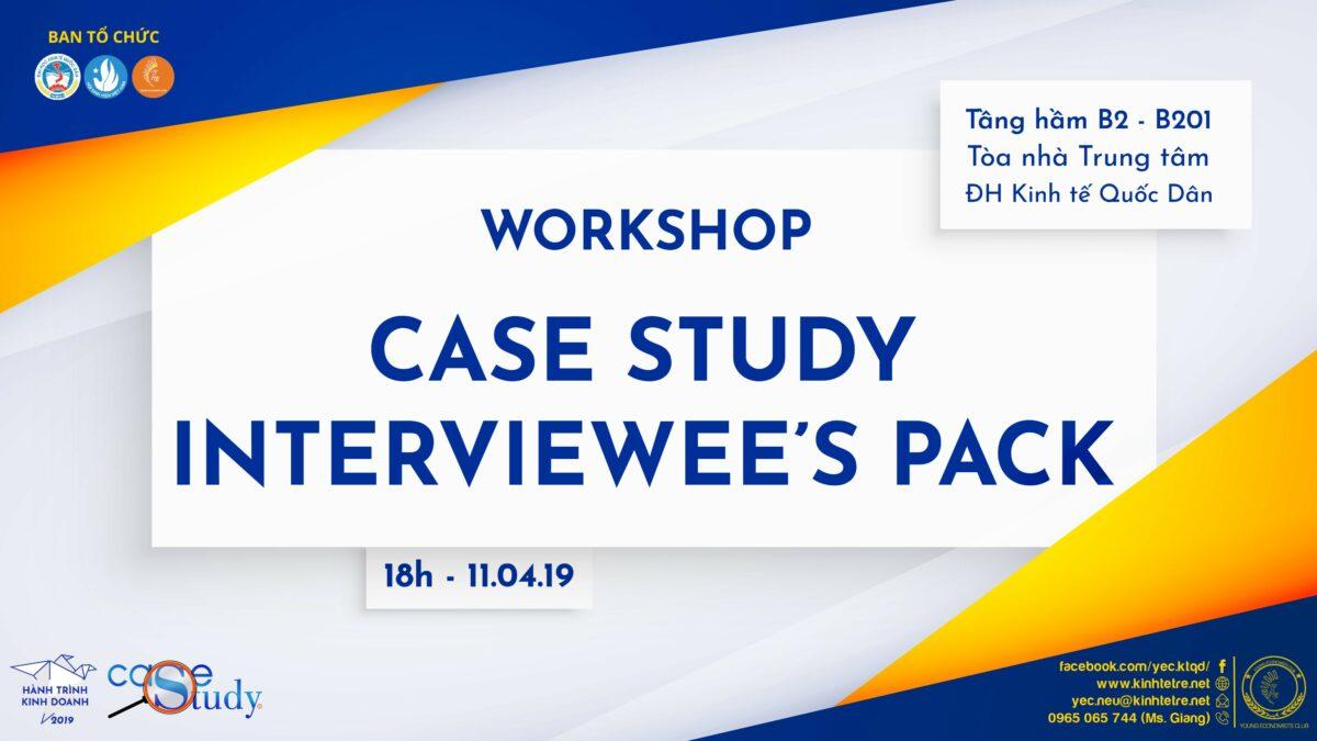 HÀNH TRÌNH KINH DOANH 2019 – WORKSHOP 2: CASE STUDY INTERVIEWEE'S PACK